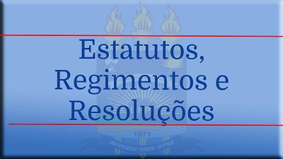 Estatutos, Regimentos e Resoluções